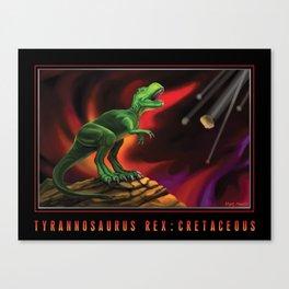TYRANNOSAURUS REX: CRETACEOUS Canvas Print