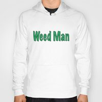 weed Hoodies featuring Weed Man by BudProducts.us