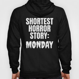Shortest Horror Story Monday (Black) Hoody