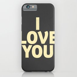 I love you, girls gift, strong women quote, inspiring words, Love quote iPhone Case