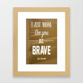 Brave  Framed Art Print