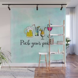 Pick Your Poison Alcoholic Drinks Wall Mural