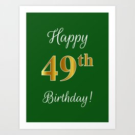 "Elegant ""Happy 49th Birthday!"" With Faux/Imitation Gold-Inspired Color Pattern Number (on Green) Art Print"