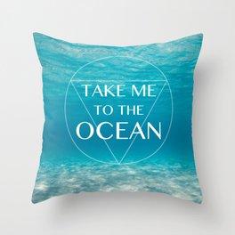 TAKE ME ... Throw Pillow