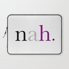 Ace Pride - Nah Laptop Sleeve