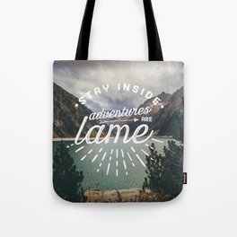 Adventures Are Lame Tote Bag