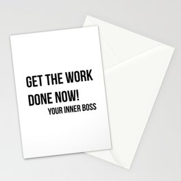 Get the work done now!, worklife quotes, office quotes, workplace quotes, typography, gift for boss, gift from boss, gift for coworker Stationery Cards