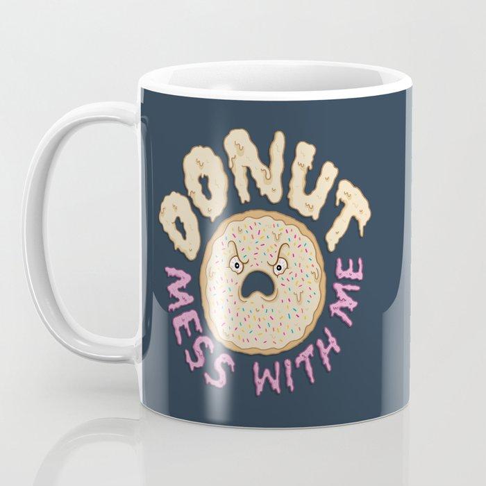 Donut Mess With Me Coffee Mug