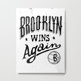 Brooklyn Wins Again (Home)  Metal Print