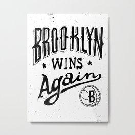 Brooklyn Wins Again (Home)  Metal Print