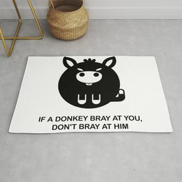 If a donkey bray at you, don't bray at him - Funny donkey with saying Rug
