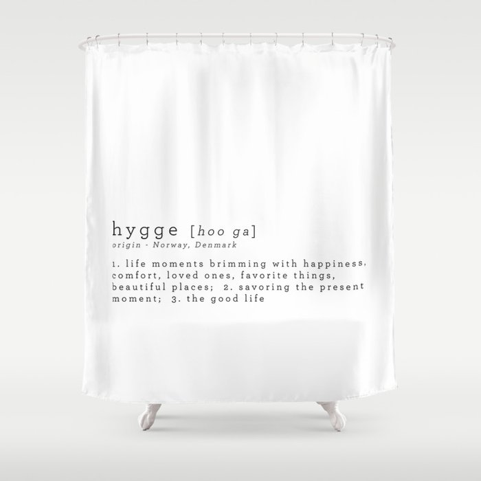 THE MEANING OF HYGGE Shower Curtain