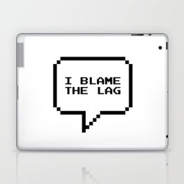 I blame the lag Laptop & iPad Skin