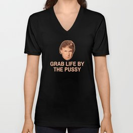 Grab Life by the the Pussy Unisex V-Neck