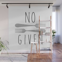 No Forks Given Wall Mural