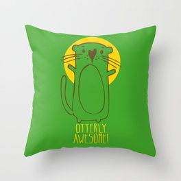 Otterly awesome Throw Pillow