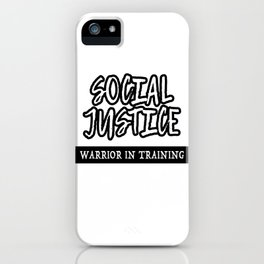 Social Justice Warrior In Training iPhone Case