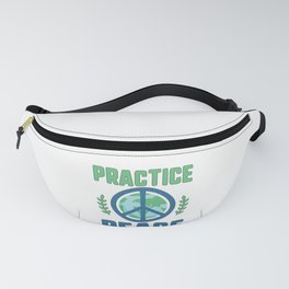 Social Justice Gift Practice Peace End Wars Try Peace Fanny Pack