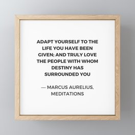 Stoicism: Adapt yourself to the life you have been given Framed Mini Art Print
