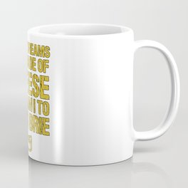 Sweet Dreams Are Made Of Cheese Who Am I To Dis A Brie Cheese Lover Coffee Mug