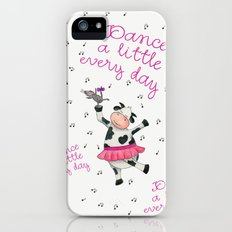 Dance a little everyday iPhone (5, 5s) Slim Case