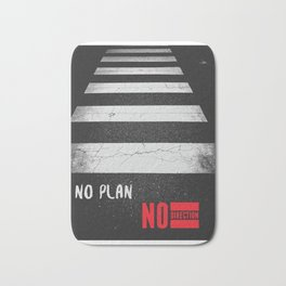 No plan/ No direction Bath Mat