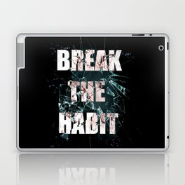Break the Habit Laptop & iPad Skin