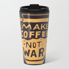Make Coffee Not War Metal Travel Mug