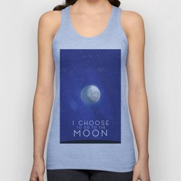 I Choose to go to the Moon. Unisex Tank Top