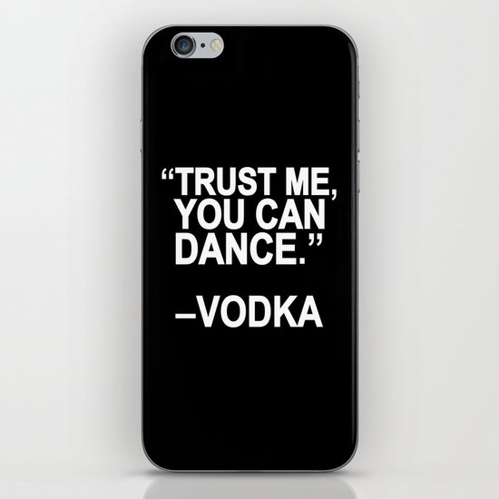 Trust me, you can dance. iPhone Skin
