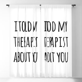 Told My Therapist Funny Quote Blackout Curtain