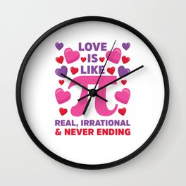 Love Is Like Pi Irrational Never Ending Wall Clock