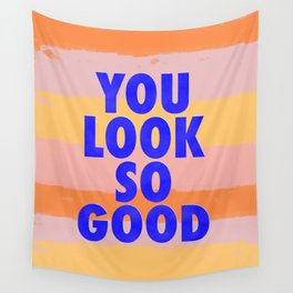 You Look So Good! Wall Tapestry