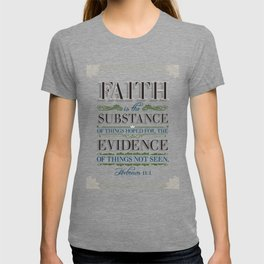 The Substance of Things Hoped for . . . T-shirt