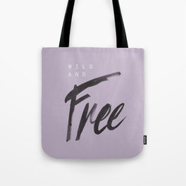Wild and Free #3 Tote Bag