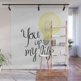 You Light Up My Life Wall Mural