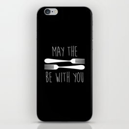 May The Forks Be With You iPhone Skin