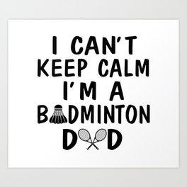 I'M A BADMINTON DAD Art Print