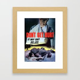 Don't Get Hurt It May Cost His Life -- WWII Framed Art Print