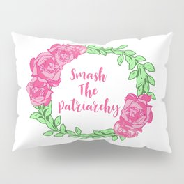 Smash The Patriarchy Pillow Sham