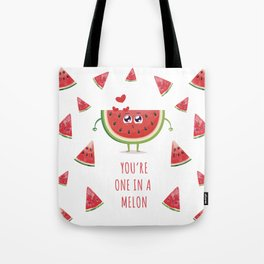 You're one in a melon Tote Bag