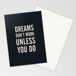 Dreams don't work unless You Do. Quote typography, to inspire, motivate, boost, overcome difficulty Stationery Cards