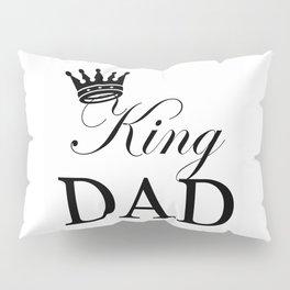 King Dad Pillow Sham