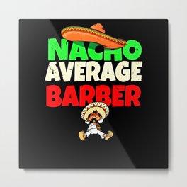 Barbers Shirt Hairstyling Grooming Joke Pun Funny Metal Print