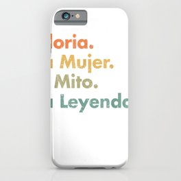 Gloria La Mujer El Mito La Leyenda (In Spanish) Viva Mexico iPhone Case