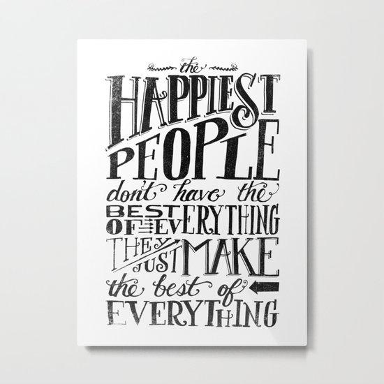 THE HAPPIEST PEOPLE... (black & white) Metal Print
