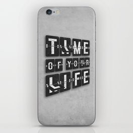 Time of Your Life iPhone Skin