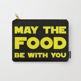 May the Food be with you Carry-All Pouch