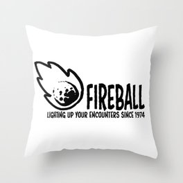 Fireball - lighting up your encounters since 1974 Throw Pillow