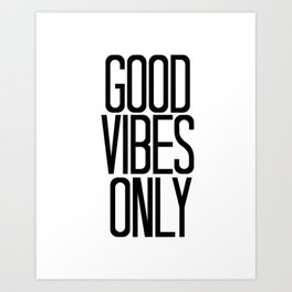 Good Vibes Only / Black And White / Art Print or Pillow Art Print